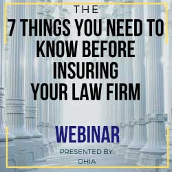 The SEVEN things you NEED to know before insuring your law firm, presented by Daniels-Head Insurance - DHIA